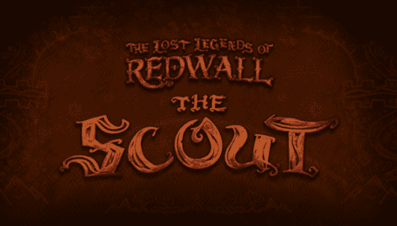 Soma Games releases Lost Legends of Redwall: The Scout